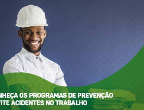 Conheça os programas de prevenção e evite acidentes no trabalho