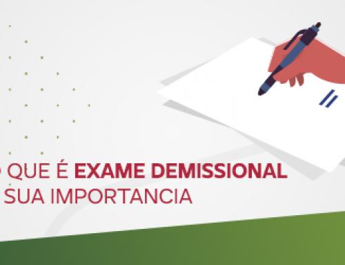 Exame Demissional: O que é e sua importância
